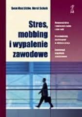 Stres, mobbing i wypalenie zawodowe